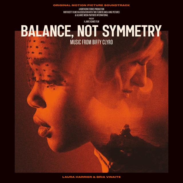 Album artwork for, Balance, Not Symmetry (Original Motion Picture Soundtrack)