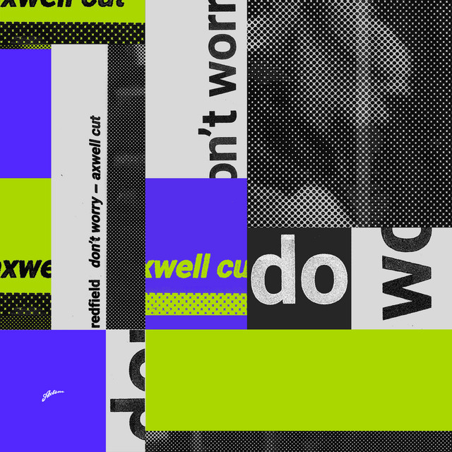 Album artwork for, Don't Worry (Axwell Cut)